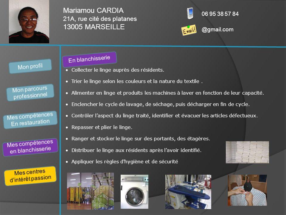 Mariamou CARDIA 21A, rue cité des platanes 13005 MARSEILLE 06 95 38 57 84 @gmail.com • Collecter le linge auprès des résidents.