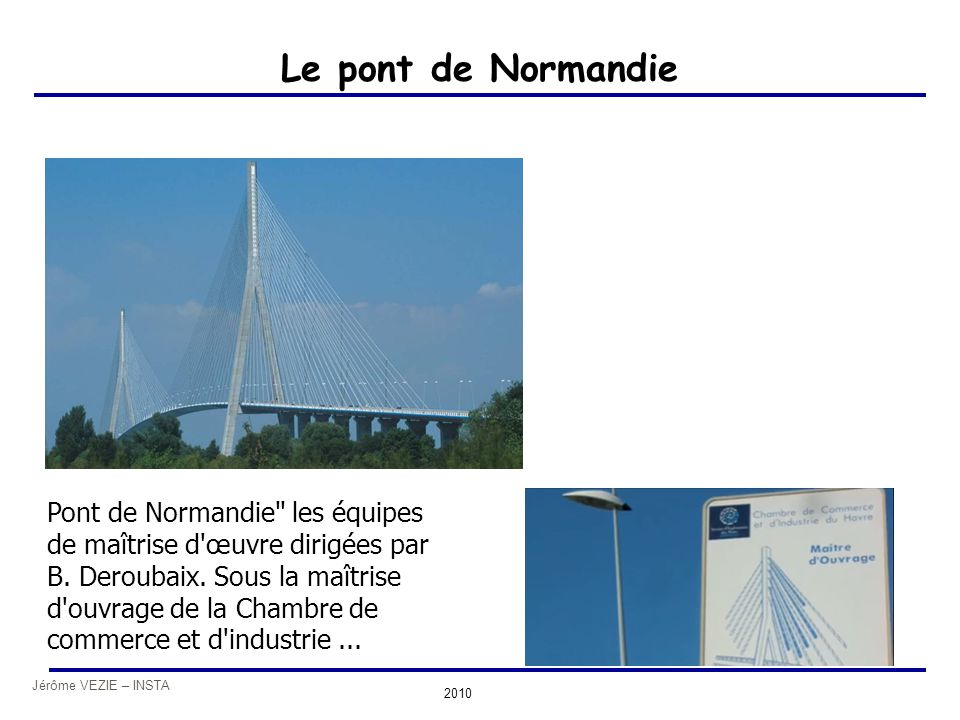 Jérôme VEZIE – INSTA 2010 Le pont de Normandie Pont de Normandie