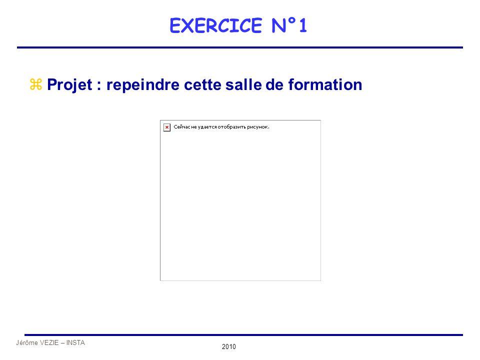 Jérôme VEZIE – INSTA 2010 EXERCICE N°1 zProjet : repeindre cette salle de formation