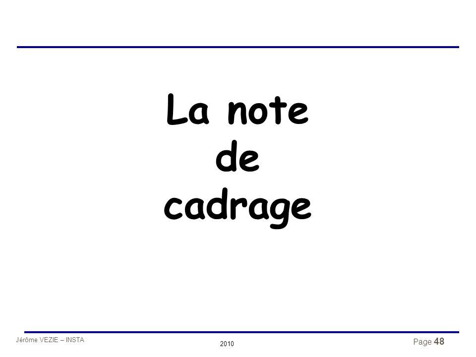Jérôme VEZIE – INSTA 2010 La note de cadrage Page 48