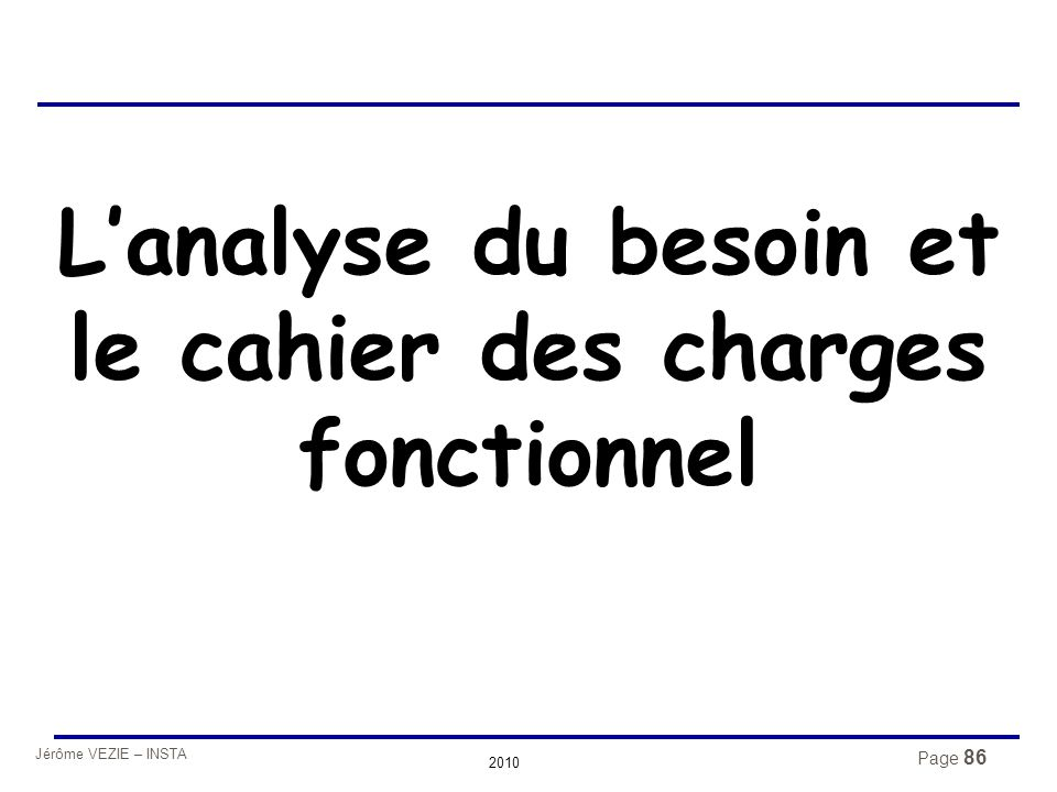 Jérôme VEZIE – INSTA 2010 L'analyse du besoin et le cahier des charges fonctionnel Page 86