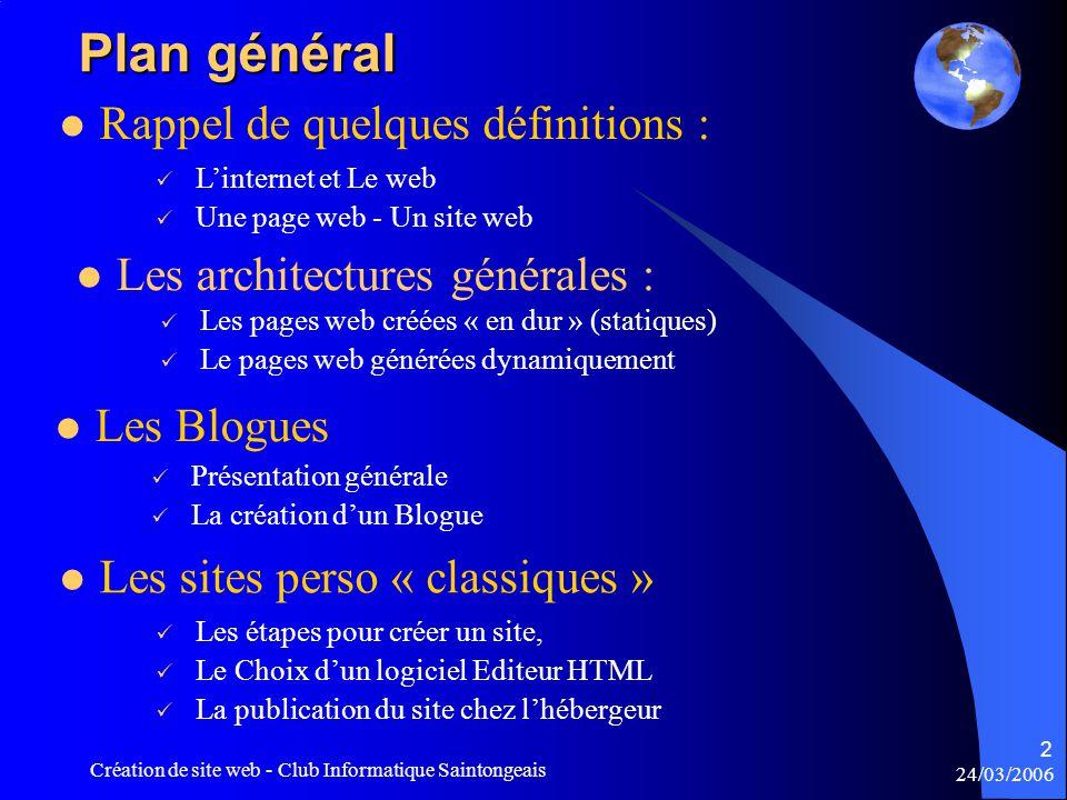24/03/2006 Création de site web - Club Informatique Saintongeais 3 Internet : c'est Quoi .