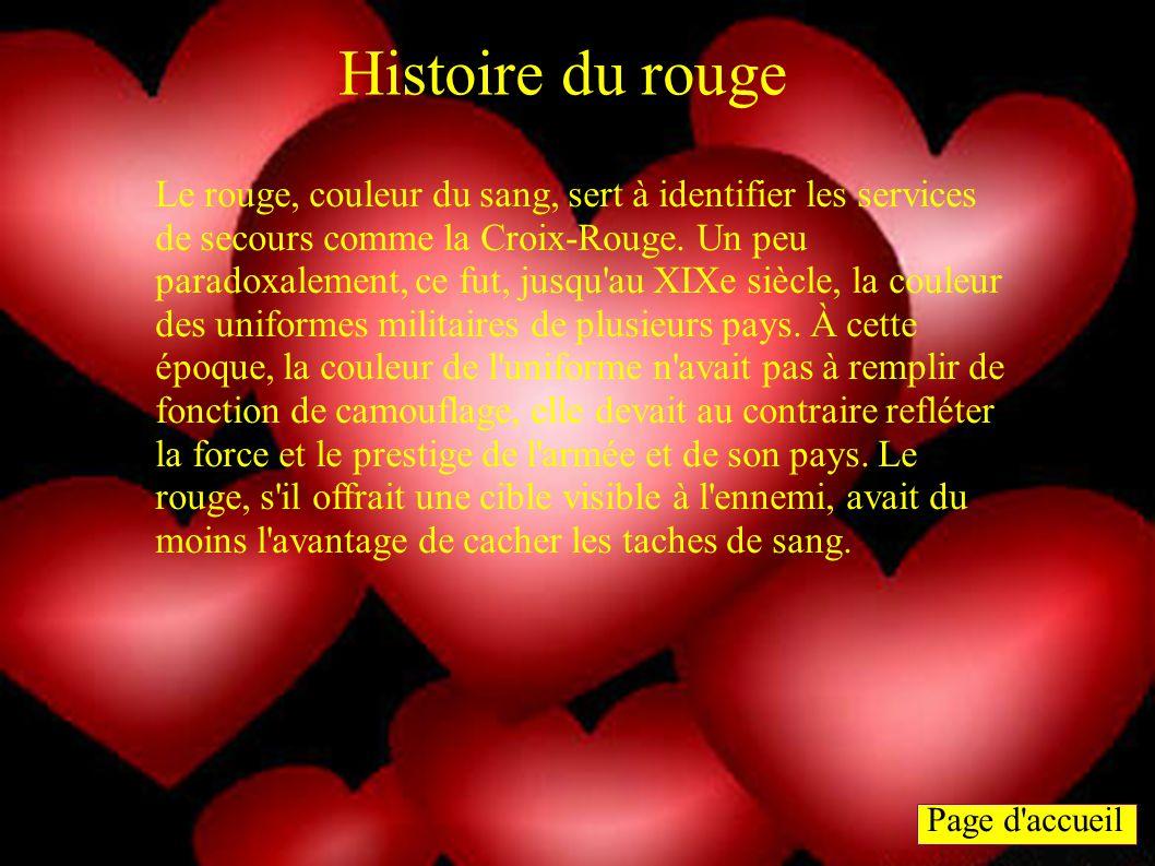 Page d'accueil Le rouge, couleur du sang, sert à identifier les services de secours comme la Croix-Rouge. Un peu paradoxalement, ce fut, jusqu'au XIXe