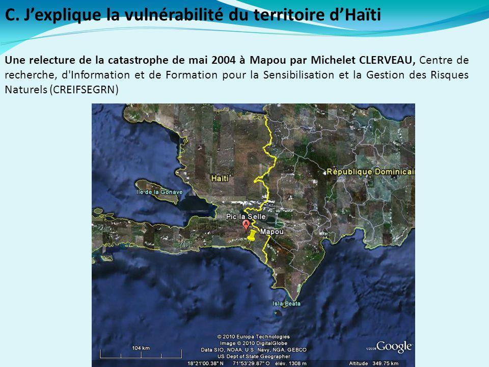 C. J'explique la vulnérabilité du territoire d'Haïti Une relecture de la catastrophe de mai 2004 à Mapou par Michelet CLERVEAU, Centre de recherche, d