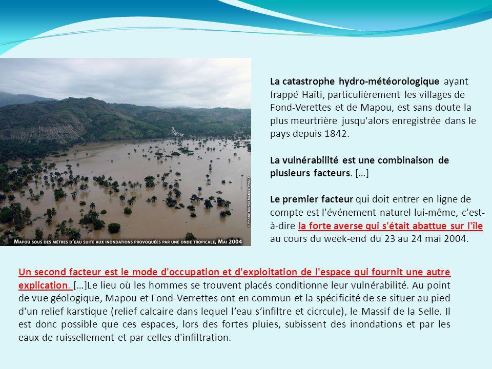 La catastrophe hydro-météorologique ayant frappé Haïti, particulièrement les villages de Fond-Verettes et de Mapou, est sans doute la plus meurtrière