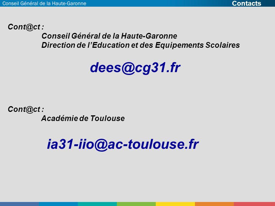 Historique Contacts Cont@ct : Conseil Général de la Haute-Garonne Direction de l'Education et des Equipements Scolaires dees@cg31.fr Cont@ct : Académie de Toulouse ia31-iio@ac-toulouse.fr