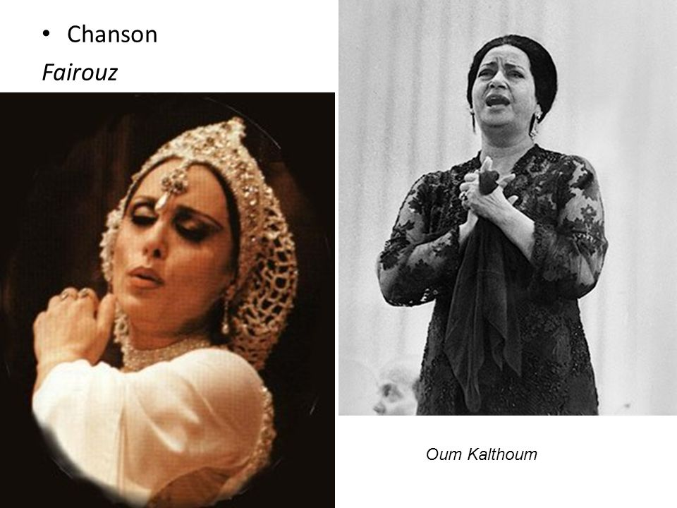 • Chanson Fairouz Oum Kalthoum