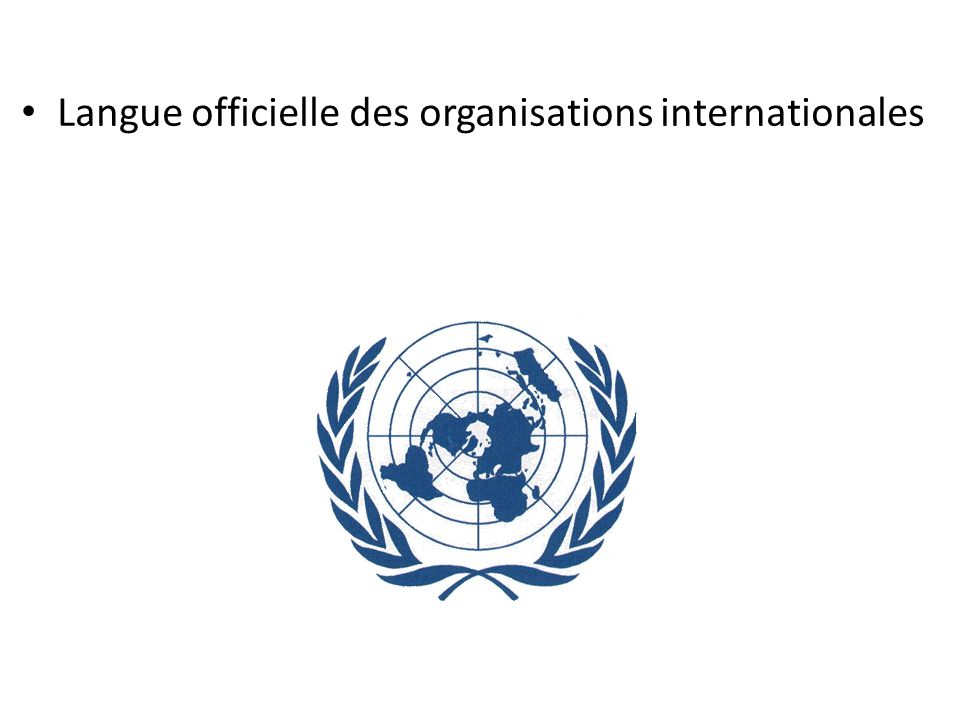 • Langue officielle des organisations internationales