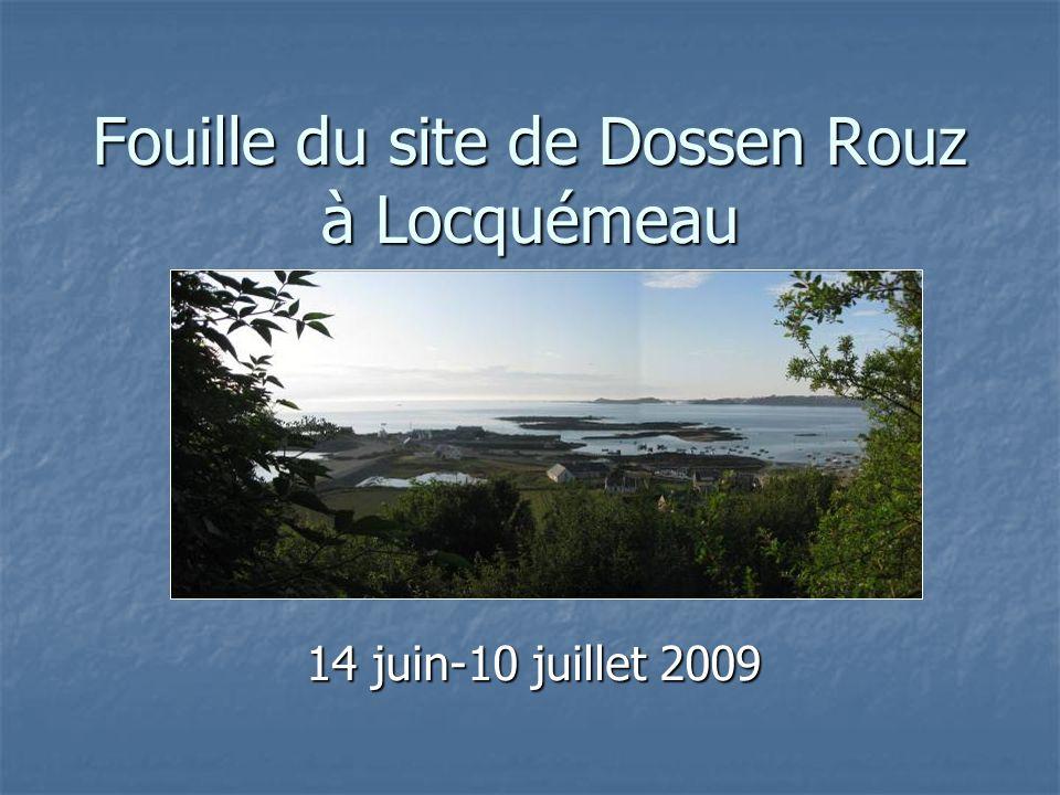 Fouille du site de Dossen Rouz à Locquémeau 14 juin-10 juillet 2009