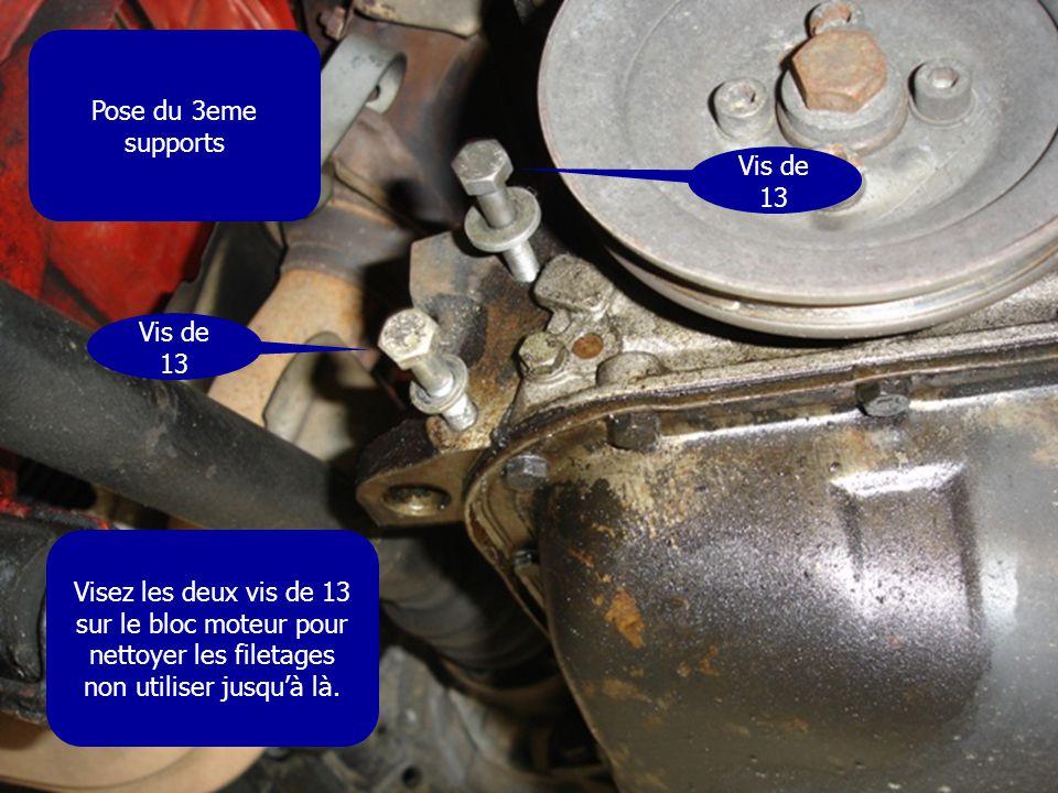 Pose du 3eme supports Visez les deux vis de 13 sur le bloc moteur pour nettoyer les filetages non utiliser jusqu'à là. Vis de 13
