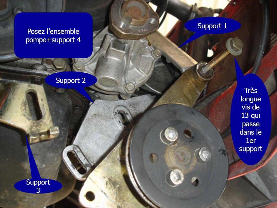 Posez l'ensemble pompe+support 4 Très longue vis de 13 qui passe dans le 1er support Support 1 Support 2 Support 3