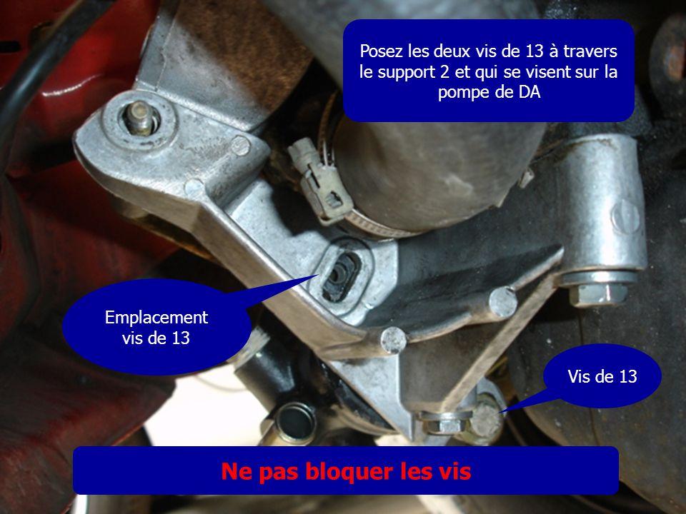 Posez les deux vis de 13 à travers le support 2 et qui se visent sur la pompe de DA Vis de 13 Emplacement vis de 13 Ne pas bloquer les vis