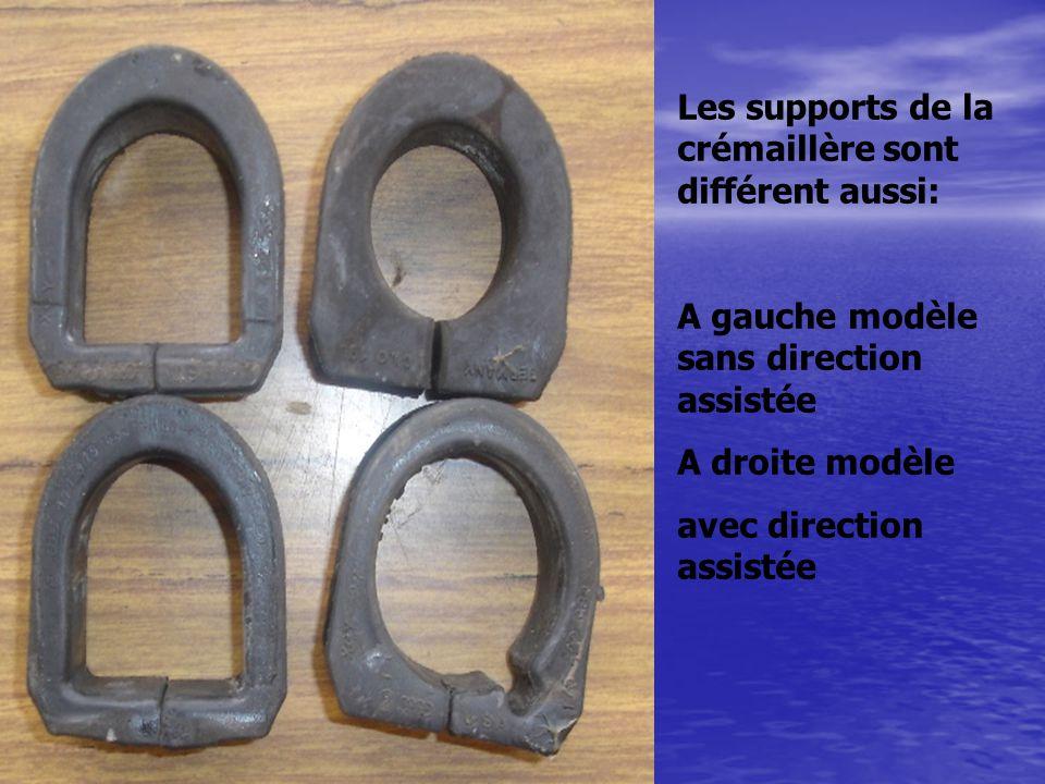 Les supports de la crémaillère sont différent aussi: A gauche modèle sans direction assistée A droite modèle avec direction assistée
