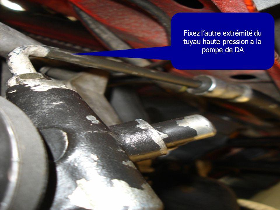 Fixez l'autre extrémité du tuyau haute pression a la pompe de DA