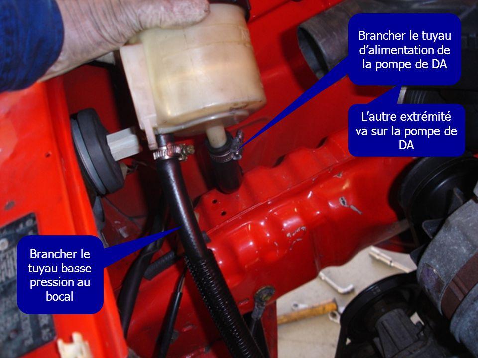Brancher le tuyau basse pression au bocal Brancher le tuyau d'alimentation de la pompe de DA L'autre extrémité va sur la pompe de DA
