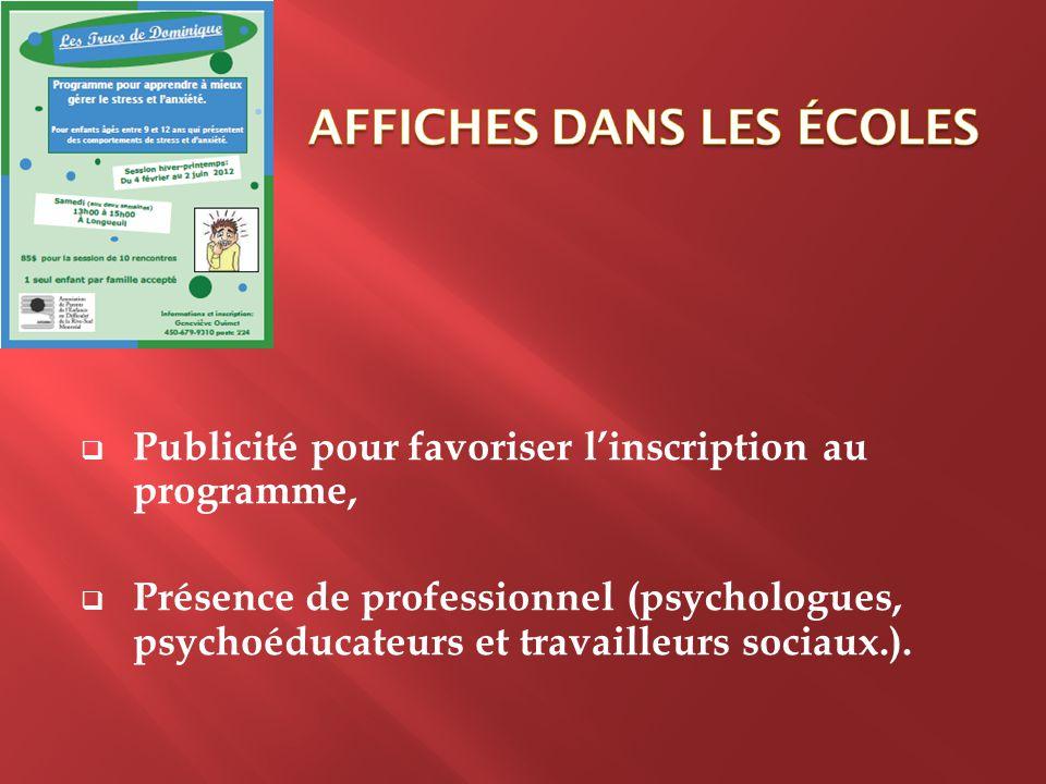  Publicité pour favoriser l'inscription au programme,  Présence de professionnel (psychologues, psychoéducateurs et travailleurs sociaux.).