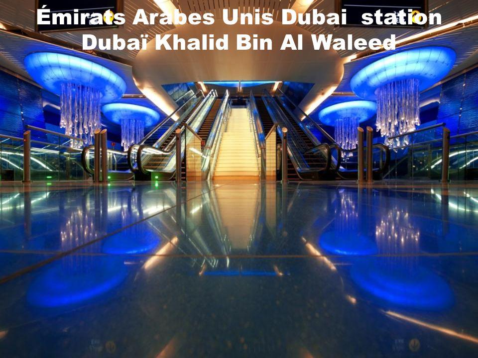 Émirats Arabes Unis Dubai station Dubaï Khalid Bin Al Waleed