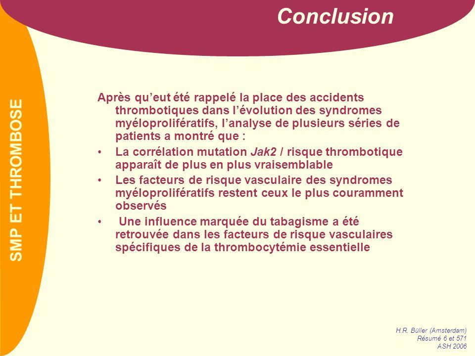 PREVAIL Après qu'eut été rappelé la place des accidents thrombotiques dans l'évolution des syndromes myéloprolifératifs, l'analyse de plusieurs séries