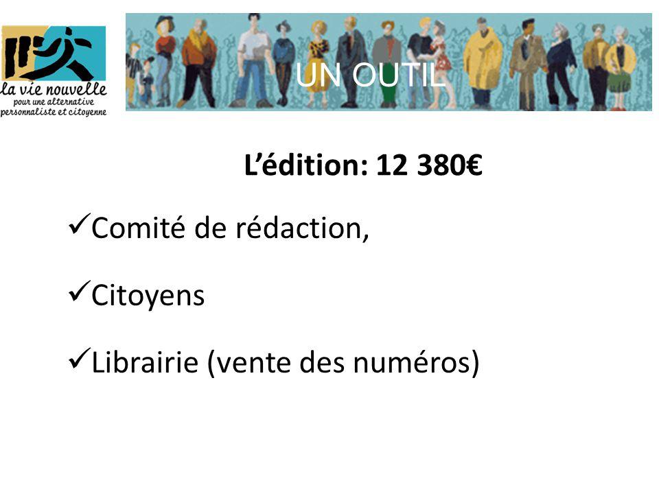 UN OUTIL  Comité de rédaction,  Citoyens  Librairie (vente des numéros) L'édition: 12 380€