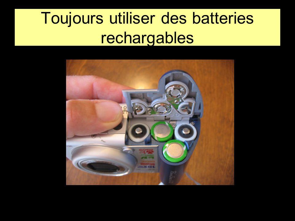 Toujours utiliser des batteries rechargables