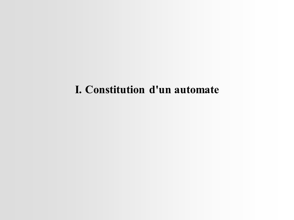 CARTE ENTREES E1 E2 E3 E4 UNITE CENTRALE Mémoire Image des Entrées (MIE) E1 E2 E3 E4 n° 0 0 0 0 état Automate en STOP