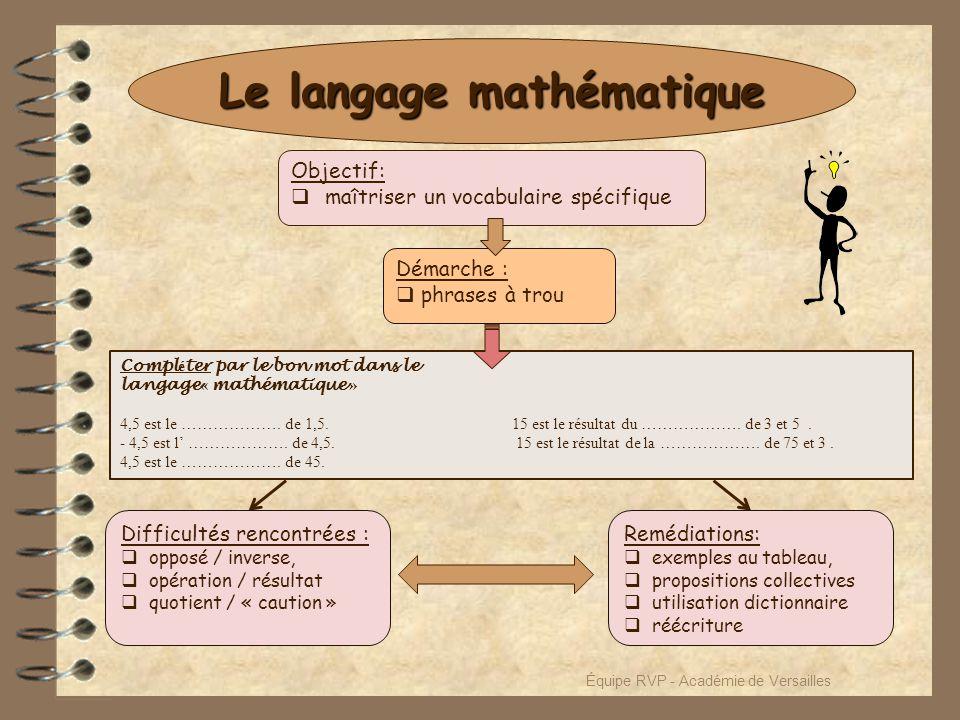 Le langage mathématique Compl é ter par le bon mot dans le langage « mathématique » 4,5 est le ………………. de 1,5. - 4,5 est l' ………………. de 4,5. 4,5 est le