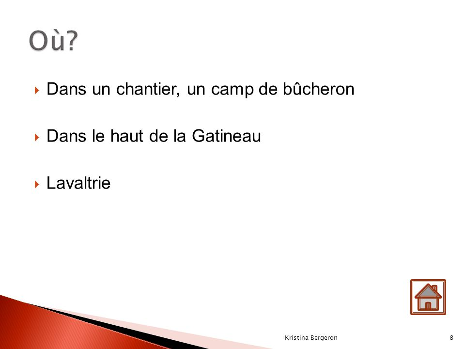  Dans un chantier, un camp de bûcheron  Dans le haut de la Gatineau  Lavaltrie Kristina Bergeron8
