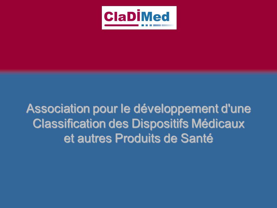 Association pour le développement d une Classification des Dispositifs Médicaux et autres Produits de Santé