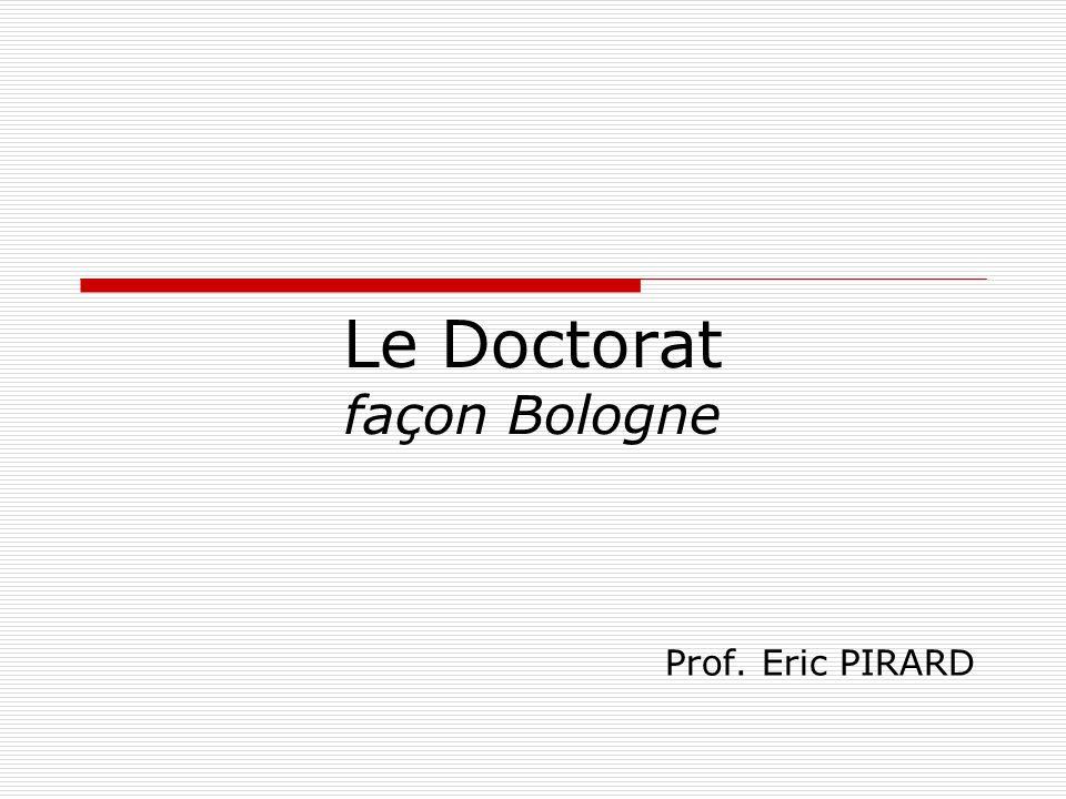 Le Doctorat façon Bologne Prof. Eric PIRARD