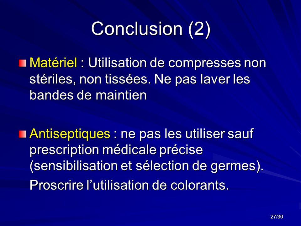 27/30 Conclusion (2) Matériel : Utilisation de compresses non stériles, non tissées.