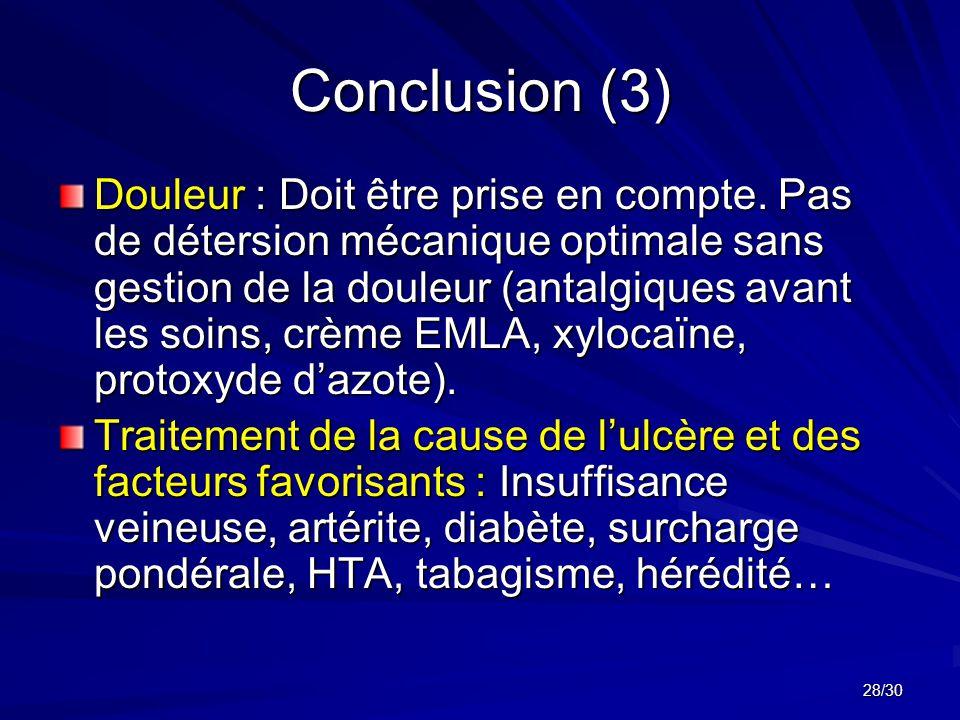 28/30 Conclusion (3) Douleur : Doit être prise en compte.
