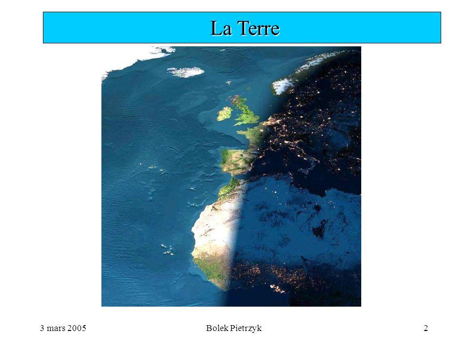 3 mars 2005Bolek Pietrzyk2  La Terre