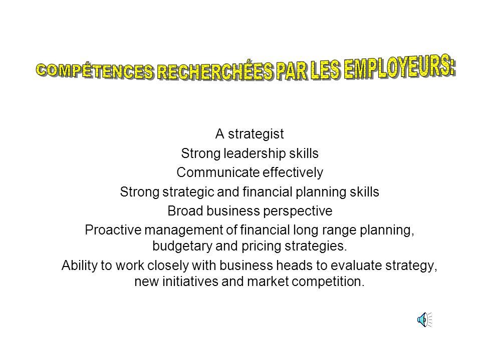 •COMPÉTENCES RECHERCHÉES PAR LES EMPLOYEURS Le profil de l'employabilité des financiers que j'ai établi à partir des offres d'emploi publiées dans le