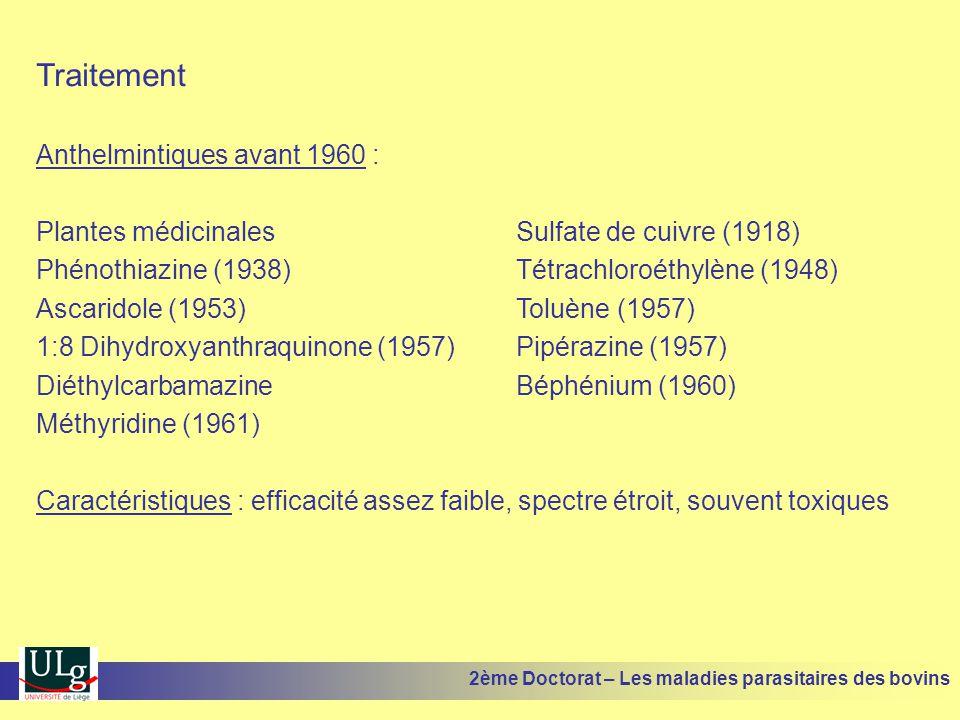Traitement Anthelmintiques avant 1960 : Plantes médicinalesSulfate de cuivre (1918) Phénothiazine (1938)Tétrachloroéthylène (1948) Ascaridole (1953)To