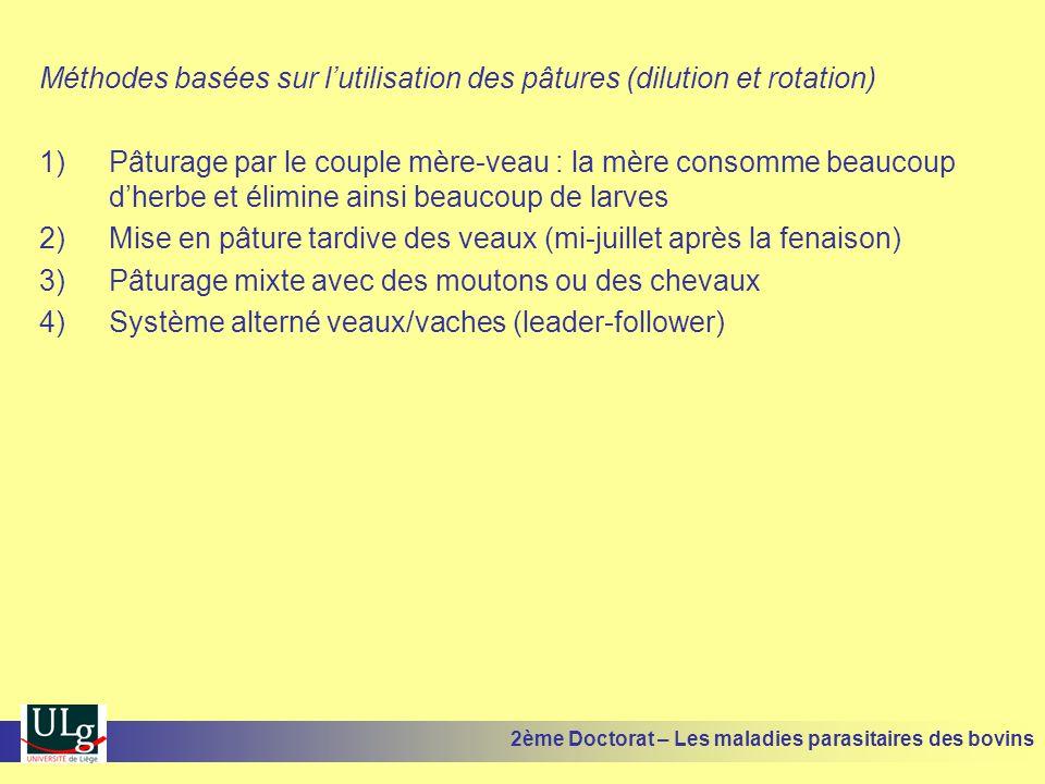 Méthodes basées sur l'utilisation des pâtures (dilution et rotation) 1)Pâturage par le couple mère-veau : la mère consomme beaucoup d'herbe et élimine
