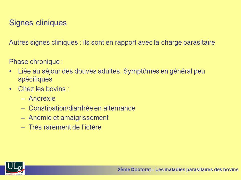 Signes cliniques Autres signes cliniques : ils sont en rapport avec la charge parasitaire Phase chronique : •Liée au séjour des douves adultes. Symptô