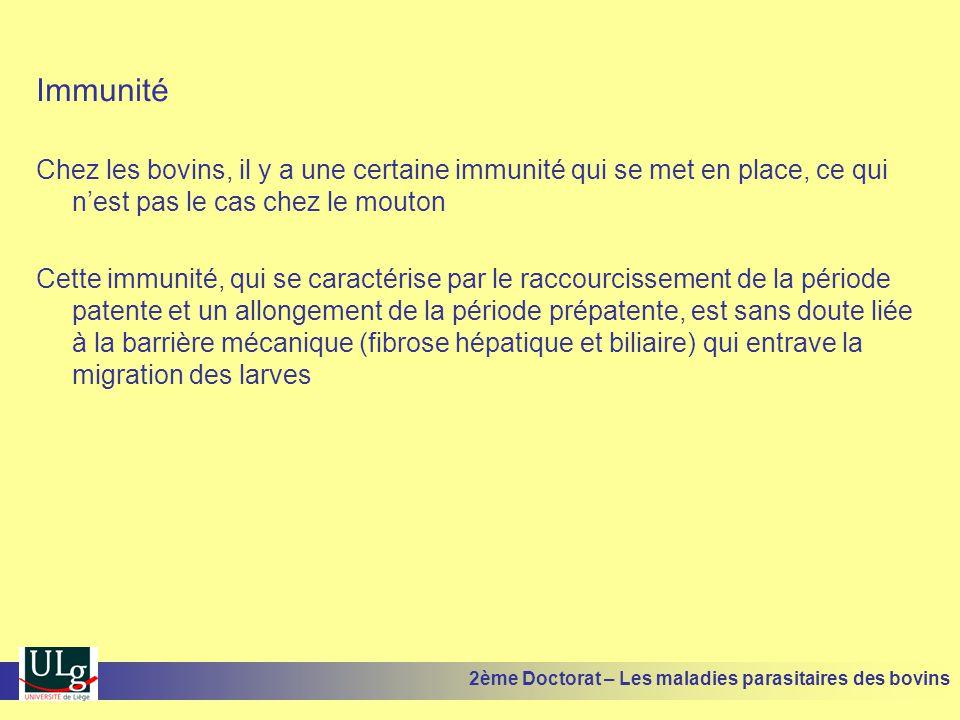 Immunité Chez les bovins, il y a une certaine immunité qui se met en place, ce qui n'est pas le cas chez le mouton Cette immunité, qui se caractérise