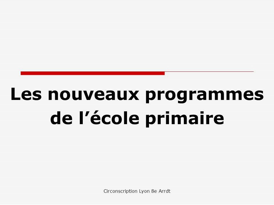 Circonscription Lyon 8e Arrdt Les nouveaux programmes de l'école primaire