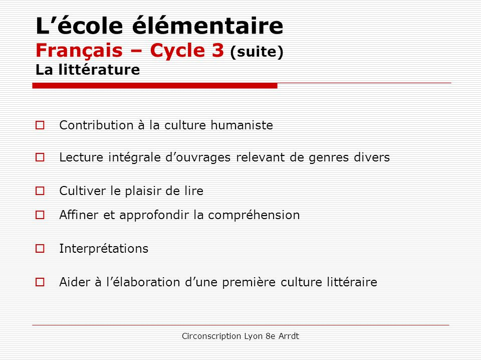 Circonscription Lyon 8e Arrdt L'école élémentaire Français – Cycle 3 (suite) La lecture Un apprentissage systématique qui se continue, en interaction
