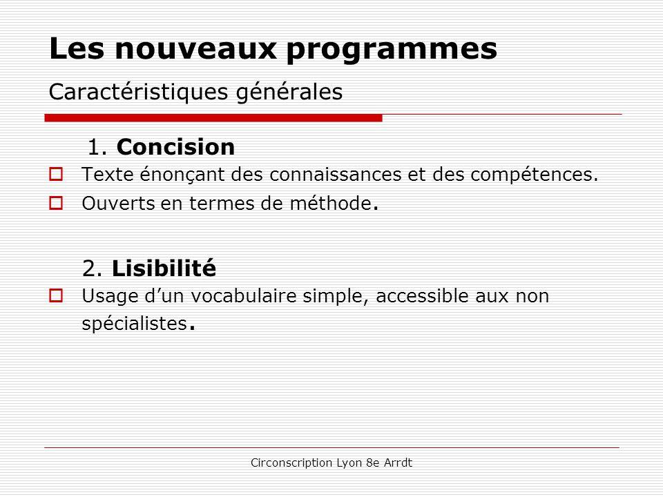 Circonscription Lyon 8e Arrdt Les nouveaux programmes Caractéristiques générales 1.