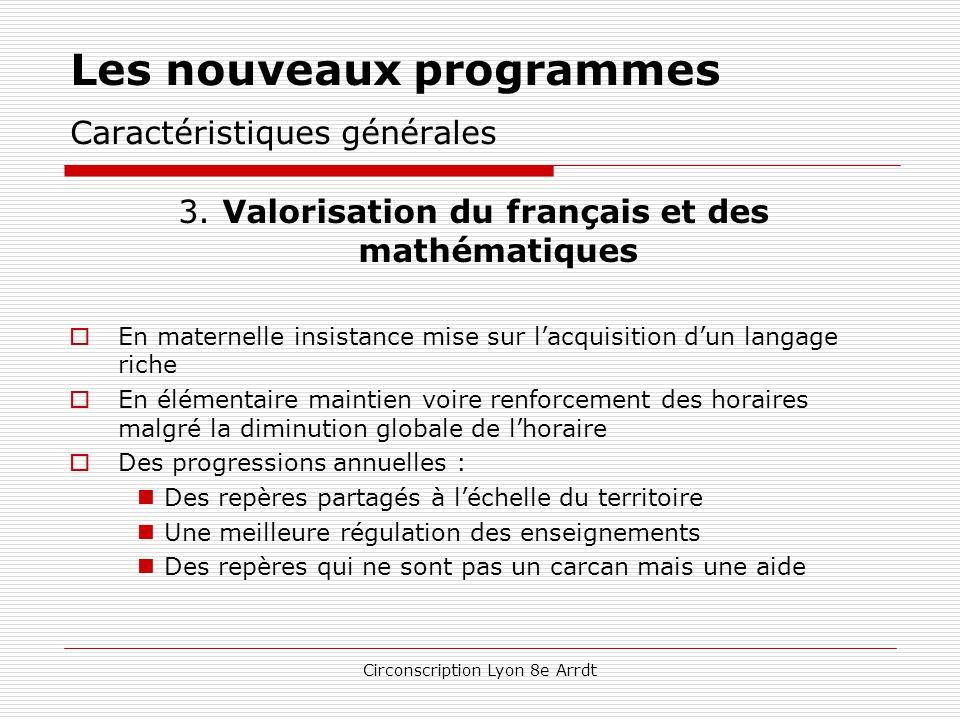 Circonscription Lyon 8e Arrdt L'école élémentaire Mathématiques de manière générale (cycles 2 et 3) Un programme découpé en quatre domaines  nombres et calcul  géométrie  grandeurs et mesures  organisation et gestion de données La résolution de problèmes est intégrée à chacun de ces quatre domaines
