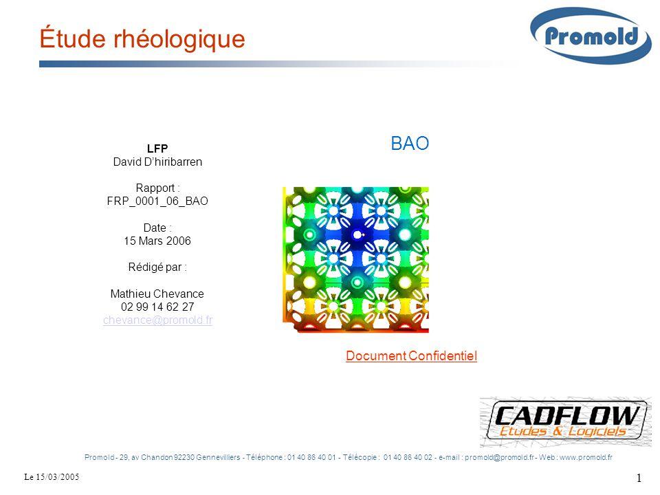 Le 15/03/2005 1 Étude rhéologique LFP David D'hiribarren Rapport : FRP_0001_06_BAO Date : 15 Mars 2006 Rédigé par : Mathieu Chevance 02 99 14 62 27 ch