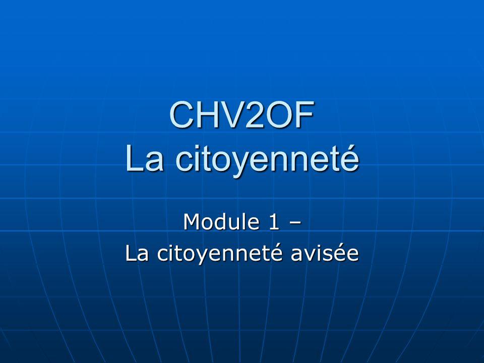 CHV2OF La citoyenneté Module 1 – La citoyenneté avisée