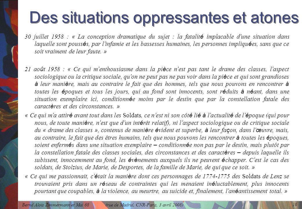 Bernd Alois Zimmermann et Mai 68 (rue de Madrid, CNR-Paris, 3 avril 2008) 10 Des situations oppressantes et atones 30 juillet 1958 : « La conception d