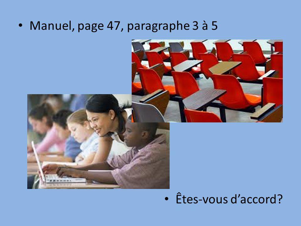 • Manuel, page 47, paragraphe 3 à 5 • Êtes-vous d'accord?