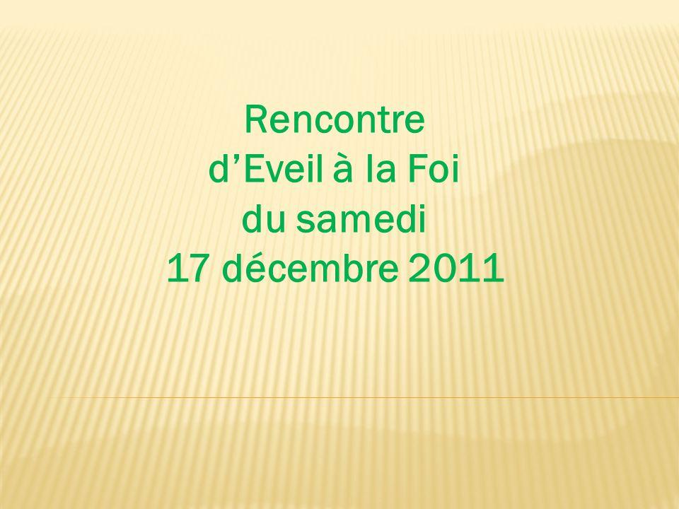Rencontre d'Eveil à la Foi du samedi 17 décembre 2011