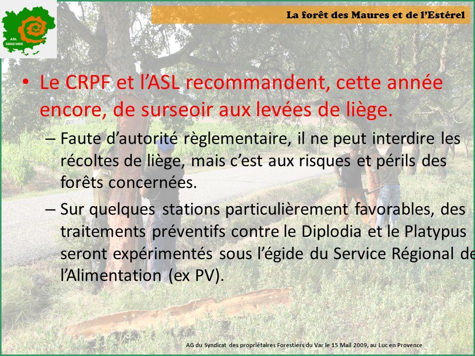 La forêt des Maures et de l'Estérel AG du Syndicat des propriétaires Forestiers du Var le 15 Mail 2009, au Luc en Provence • Le CRPF et l'ASL recomman
