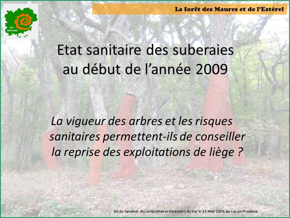 La forêt des Maures et de l'Estérel Etat sanitaire des suberaies au début de l'année 2009 La vigueur des arbres et les risques sanitaires permettent-i
