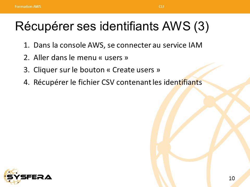 Récupérer ses identifiants AWS (3) 1. Dans la console AWS, se connecter au service IAM 2. Aller dans le menu « users » 3. Cliquer sur le bouton « Crea