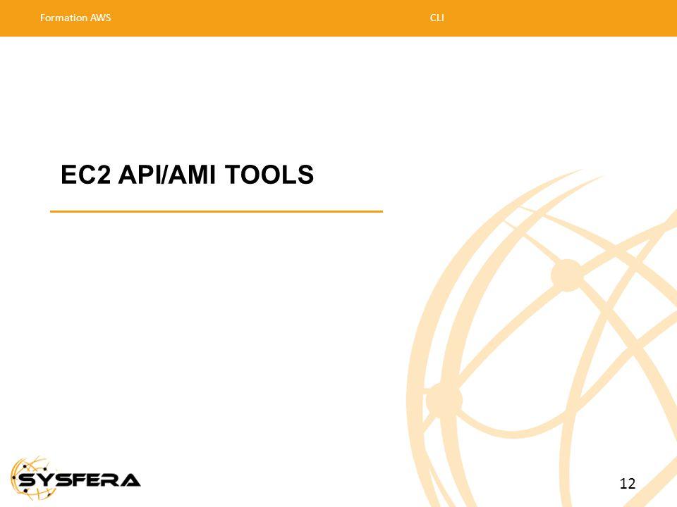 EC2 API/AMI TOOLS Formation AWSCLI 12